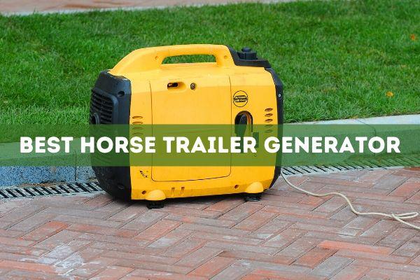 Best Horse Trailer Generator